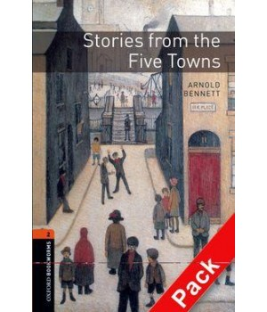 Книга для читання Oxford Bookworms Library Level 2 Stories from the Five Towns Audio CD Pack