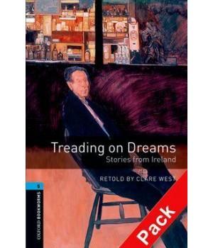 Книга для читання Oxford Bookworms Library Level 5 Treading on Dreams - Stories from Ireland Audio CD Pack