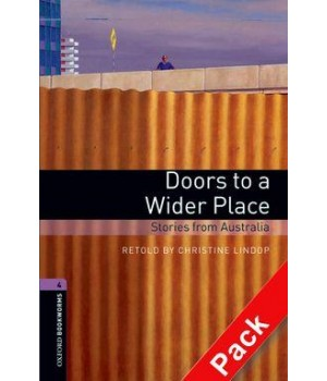Книга для читання Oxford Bookworms Library Level 4 Doors to a Wider Place - Stories from Australia Audio CD Pack