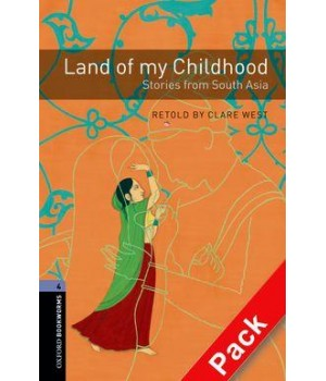 Книга для читання Oxford Bookworms Library Level 4 Land of My Childhood - Stories from South Asia Audio CD Pack