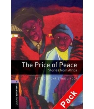 Книга для читання Oxford Bookworms Library Level 4 Price of Peace - Stories from Africa Audio CD Pack