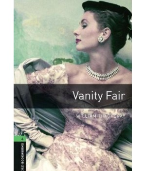 Книга для читання Oxford Bookworms Library Level 6 Vanity Fair CD Pack