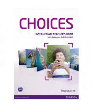 Книга для вчителя Choices Intermediate Teacher's Book & Multi-ROM Pack