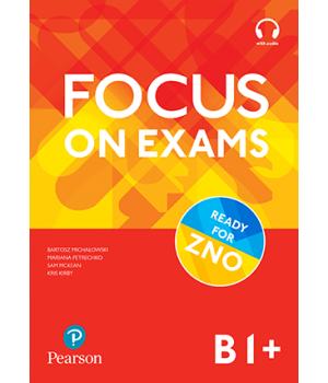 Підручник Focus on Exams B1+
