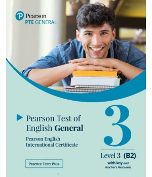 Книга для вчителя Practice Tests Plus PTE General B2 Teacher's book with key
