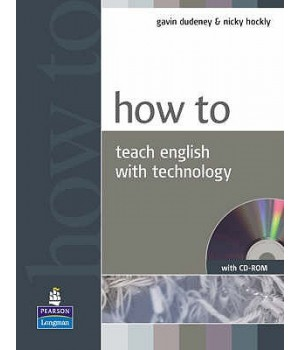 Книга для вчителя How to Teach English with Technology Book and CD-Rom Pack