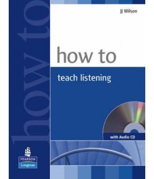 Книга для вчителя How To Teach Listening Book and CD