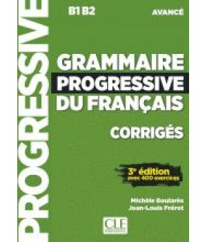 Відповіді Grammaire Progressive du français Avancé (3e édition) Corrigés