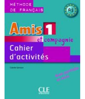 Рабочая тетрадь Amis et compagnie 1 Cahier d'exercices