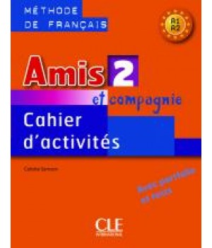 Рабочая тетрадь Amis et compagnie 2 Cahier d'exercices