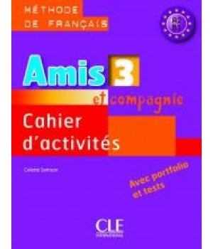 Рабочая тетрадь Amis et compagnie 3 Cahier d'exercices