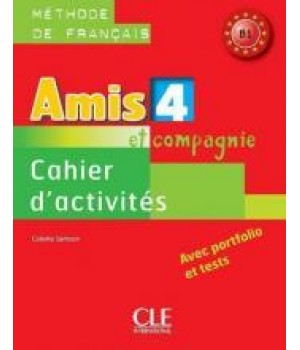 Рабочая тетрадь Amis et compagnie 4 Cahier d'exercices