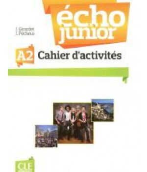 Рабочая тетрадь Écho Junior A2 Cahier d'activités