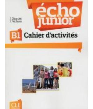 Рабочая тетрадь Écho Junior B1 Cahier d'activités