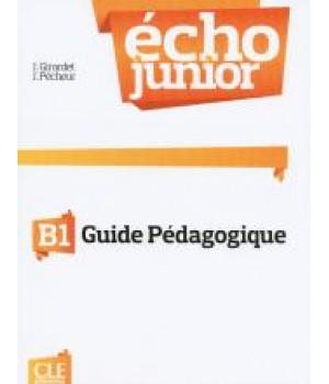 Книга для учителя Écho Junior B1 Guide pédagogique