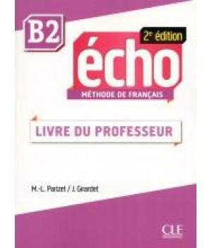 Книга для вчителя Echo B2 - 2e édition Guide pédagogique