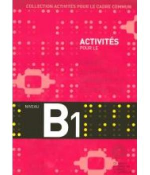 Учебник Activités pour le Cadre Commun Niveau B1 Livre + CD