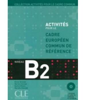 Підручник Activités pour le Cadre Commun Niveau B2 Livre + CD