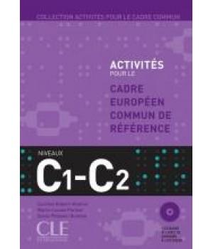 Підручник Activités pour le Cadre Commun Niveau C1/C2 Livre + CD