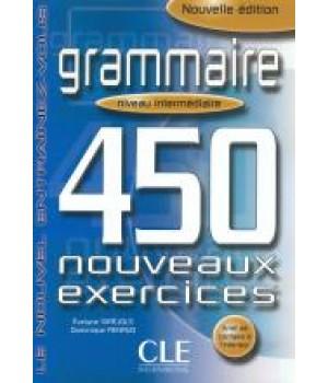 Граматика 450 nouveaux exercices de Grammaire Intermédiaire Cahier d'exercices + corrigés