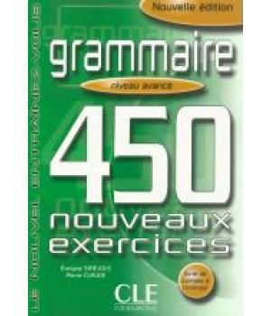 Граматика 450 nouveaux exercices de Grammaire Avancé Cahier d'exercices + corrigés