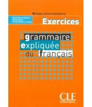 Рабочая тетрадь Grammaire Expliquée du français Intermédiaire Cahier d`exercices