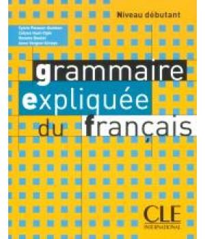 Граматика Grammaire Expliquée du français Débutant Livre