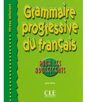 Граматика Grammaire Progressive du français pour les adolescents Débutant
