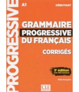 Відповіді Grammaire Progressive du français Débutant (3e édition) Corrigés