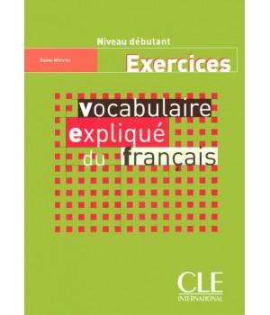 Робочий зошит Vocabulaire expliqué du français débutant Cahier d'activités