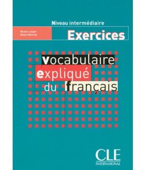 Робочий зошит Vocabulaire expliqué du français intermédiaire Cahier d'activités