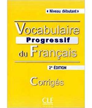 Відповіді Vocabulaire progressif du français (2ème édition) Débutant Corrigés