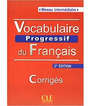 Відповіді Vocabulaire progressif du français (2ème édition) Intermédiaire Corrigés