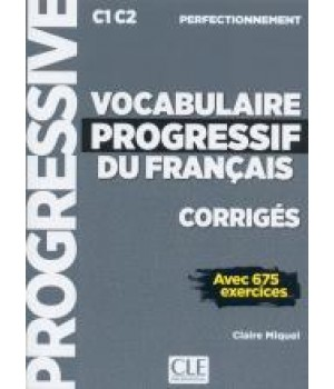 Відповіді Vocabulaire progressif du français Perfectionnement Corrigés