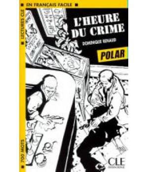 Книга для читання Lectures facile Niveau 1 L'heure du crime Livre