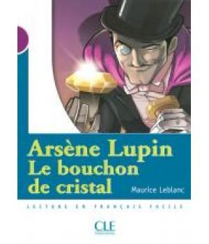 Книга для читання Collection Mise en scene Niveau 1 Arsène Lupin, Le bouchon de cristal Livre