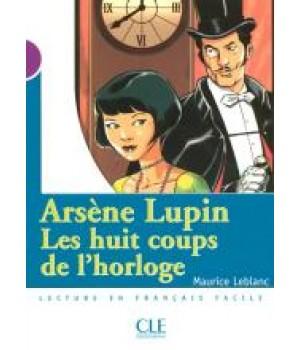 Книга для читання Collection Mise en scene Niveau 1 Arsène Lupin, Les huit coups de l'horloge Livre