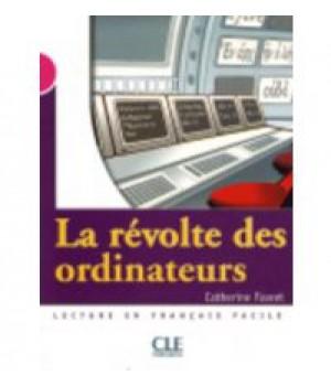 Книга для читання Collection Mise en scene Niveau 3 La revolte des ordinateurs Livre