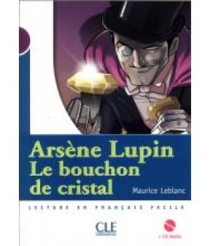 Книга для читання Collection Mise en scene Niveau 1 Arsène Lupin, Le bouchon de cristal Livre + CD audio