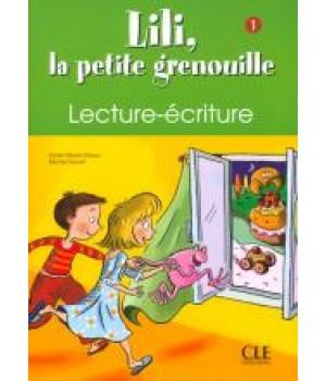 Рабочая тетрадь Lili, La petite grenouille 1 Cahier de lecture - écriture