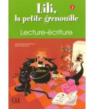 Рабочая тетрадь Lili, La petite grenouille 2 Cahier de lecture - écriture