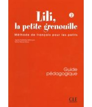 Книга для учителя Lili, La petite grenouille 2 Guide pédagogique