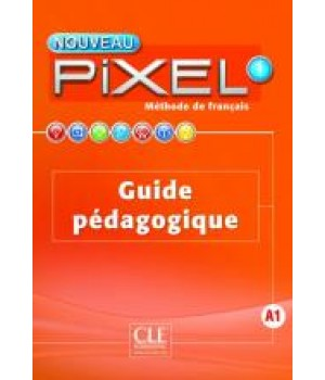 Книга для вчителя Pixel Nouveau 1 Guide pédagogique