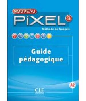 Книга для вчителя Pixel Nouveau 3 Guide pédagogique