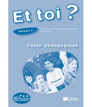 Книга для вчителя Et Toi? 2 Guide Pédagogique