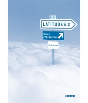 Книга для вчителя Latitudes 2 Guide pédagogique