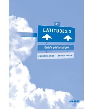 Книга для вчителя Latitudes 3 Guide pédagogique