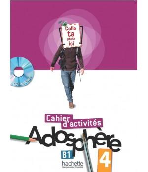 Рабочая тетрадь Adosphère : Niveau 4 (B1) Cahier d'activités + CD-ROM