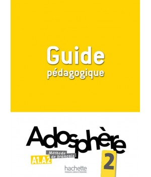 Книга для вчителя Adosphère : Niveau 2 (A1.2) Guide pédagogique