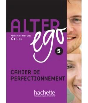Робочий зошит Alter Ego : Niveau 5 Cahier de perfectionnement